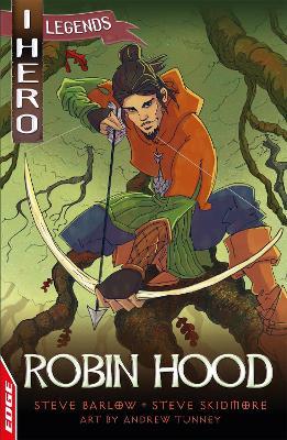 EDGE: I HERO: Legends: Robin Hood by Steve Barlow