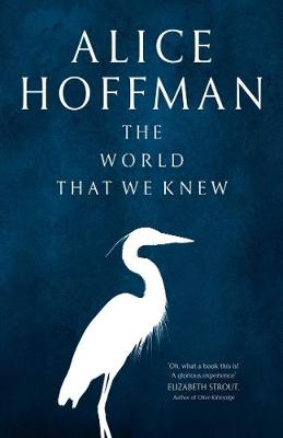The World That We Knew by Alice Hoffman
