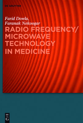 Radio Frequency/Microwave Technology in Medicine by Farid Dowla
