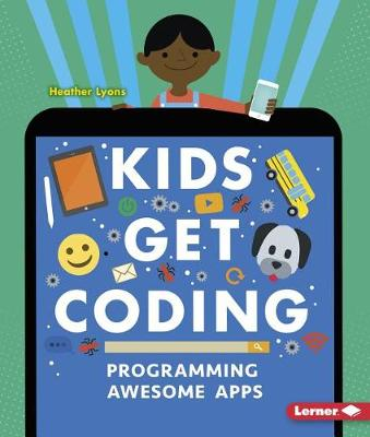 Programming Awesome Apps by Heather Lyons