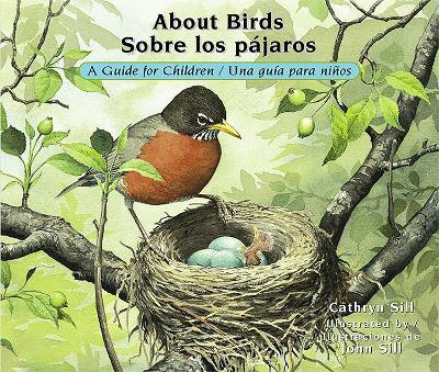 About Birds / Sobre Los Pajaros by Cathryn Sill