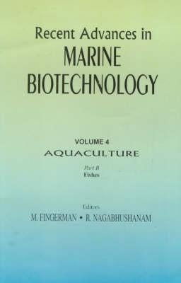 Recent Advances in Marine Biotechnology: v.4: Aquaculture by Milton Fingerman