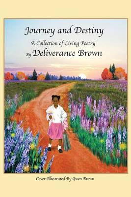 Journey and Destiny by Deliverance Brown