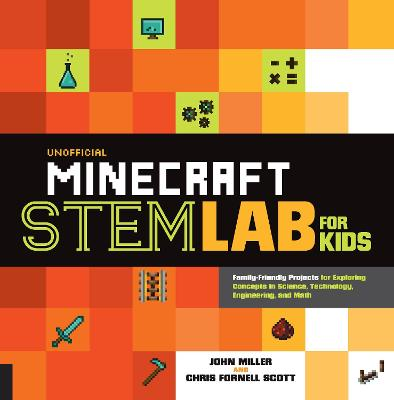Unofficial Minecraft STEM Lab for Kids by John Miller