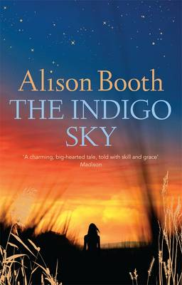 The Indigo Sky by Alison Booth
