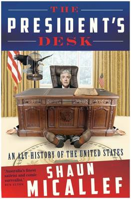 The President's Desk by Shaun Micallef
