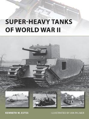 Super-heavy Tanks of World War II book