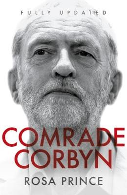 Comrade Corbyn - Updated New Edition by Rosa Prince
