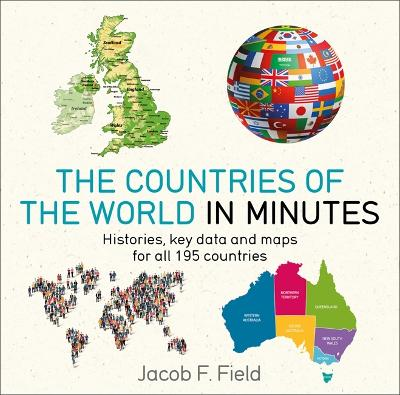 Countries of the World in Minutes by Jacob F. Field