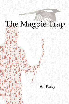 The Magpie Trap by A. J. Kirby