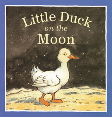 Little Duck on the Moon by Mark Burgess