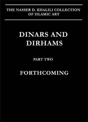 Dinars and Dirhams, Part 2, Coins of the Islamic Lands. The Later Period by Michael Bates