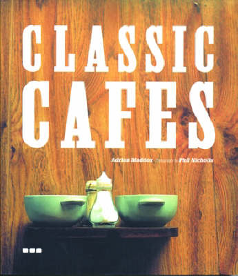 Classic Cafes by Phil Nicholls