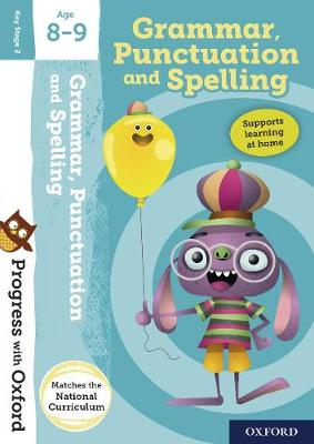 Progress with Oxford:: Grammar, Punctuation and Spelling Age 8-9 by Eileen Jones