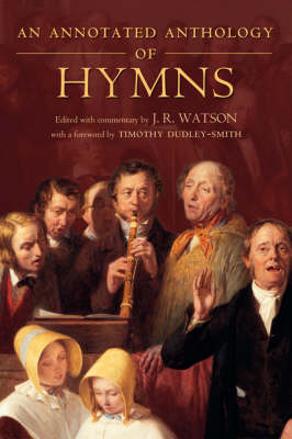 An Annotated Anthology of Hymns by Timothy Dudley-Smith