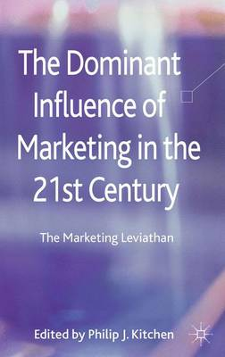 Dominant Influence of Marketing in the 21st Century by P. Kitchen