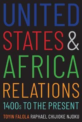 United States and Africa Relations, 1400s to the Present book