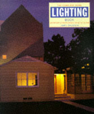 The Complete Home Lighting Handbook: Contemporary Interior and Exterior Lighting for the Home by James Davidson