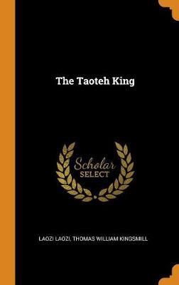 The Taoteh King by Laozi Laozi