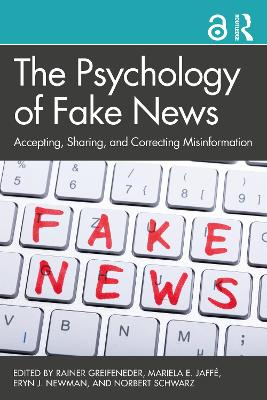 The Psychology of Fake News: Accepting, Sharing, and Correcting Misinformation book