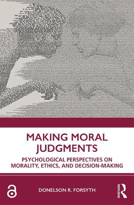 Making Moral Judgments: Psychological Perspectives on Morality, Ethics, and Decision-Making by Donelson Forsyth