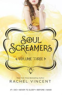Soul Screamers, Volume 3 by Rachel Vincent