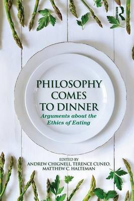 Philosophy Comes to Dinner by Andrew Chignell