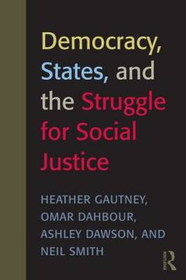 Democracy, States, and the Struggle for Social Justice book