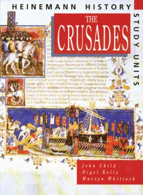 Heinemann History Study Units: Student Book.  The Crusades by John Child