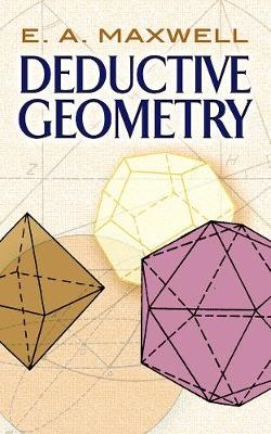 Deductive Geometry by E. A. Maxwell
