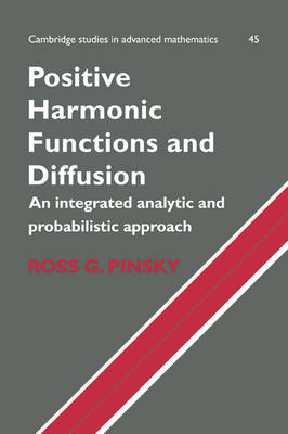 Positive Harmonic Functions and Diffusion book