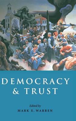 Democracy and Trust by Mark E. Warren