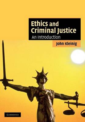 Ethics and Criminal Justice book