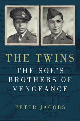 The Twins: The SOE's Brothers of Vengeance book