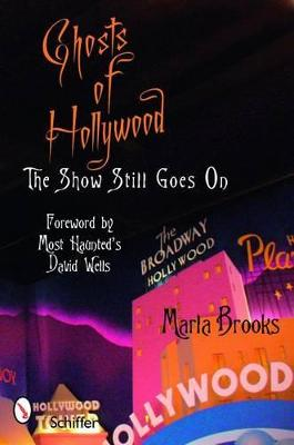 Ghosts of Hollywood by Marla Brooks