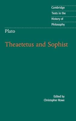Plato: Theaetetus and Sophist by Christopher Rowe