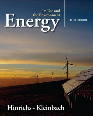 Energy : Its Use and the Environment by Roger Hinrichs