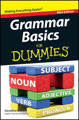Grammar Basics for Dummies, Mini Edition by Geraldine Woods