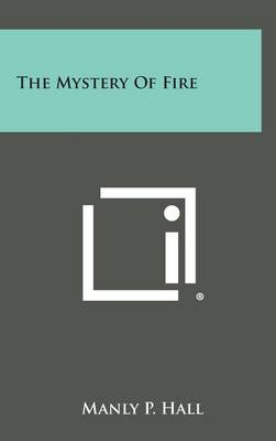 Mystery of Fire by Manly P. Hall