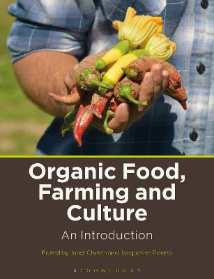 Organic Food, Farming and Culture: An Introduction by Janet Chrzan