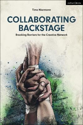 Collaborating Backstage: Breaking Barriers for the Creative Network by Timo Niermann