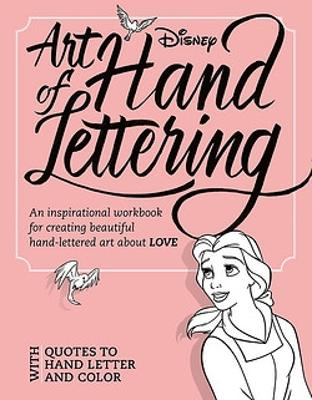 Art Of Hand Lettering Love: An inspirational workbook for creating beautiful hand-lettered art about LOVE by Disney Book Group