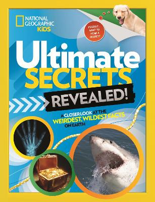 Ultimate Secrets Revealed by National Geographic Kids