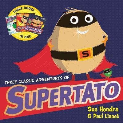 Three Classic Adventures of Supertato: Featuring: Veggies Assemble; Run, Veggies, Run!; Evil Pea Rules by Paul Linnet