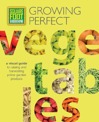 Square Foot Gardening: Growing Perfect Vegetables by Mel Bartholomew Foundation