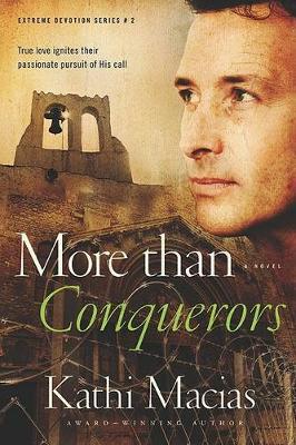 More Than Conquerors by Kathi Macias