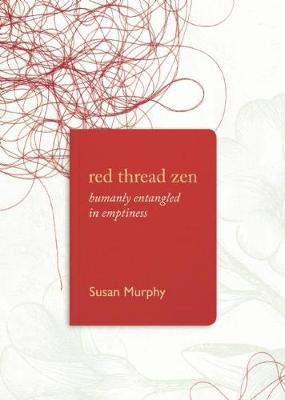 Red Thread Zen by Susan Murphy