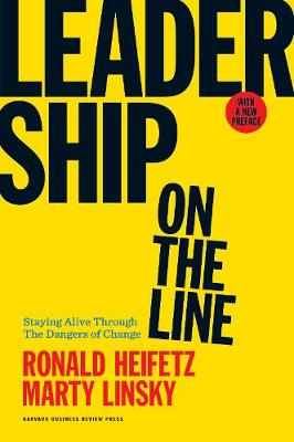 Leadership on the Line, With a New Preface by Ronald A. Heifetz