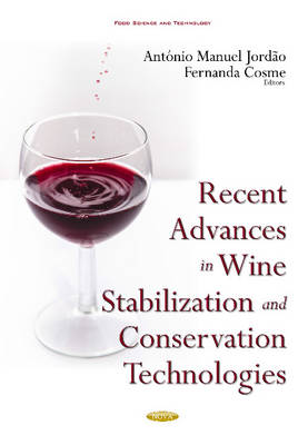 Recent Advances in Wine Stabilization & Conservation Technologies by