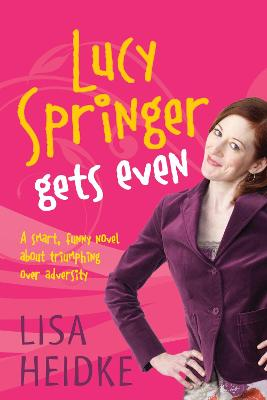 Lucy Springer Gets Even by Lisa Heidke